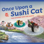 [PDF] [EPUB] Once Upon a Sushi Cat: The Mystery and the Magic Download