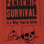[PDF] [EPUB] Pandemic Survival: It's Why You're Alive Download
