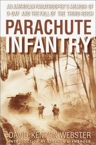 [PDF] [EPUB] Parachute Infantry: An American Paratrooper's Memoir of D-Day and the Fall of the Third Reich Download by David Kenyon Webster