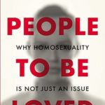 [PDF] [EPUB] People to Be Loved: Why Homosexuality Is Not Just an Issue Download