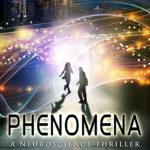 [PDF] [EPUB] Phenomena: A Neuroscience Thriller Download