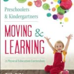 [PDF] [EPUB] Preschoolers and Kindergartners Moving and Learning: A Physical Education Curriculum Download