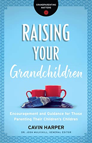 [PDF] [EPUB] Raising Your Grandchildren (Grandparenting Matters): Encouragement and Guidance for Those Parenting Their Children's Children Download by Cavin Harper
