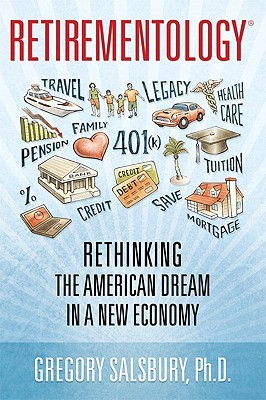 [PDF] [EPUB] Retirementology: Rethinking the American Dream in a New Economy Download by Gregory Salsbury