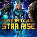 [PDF] [EPUB] Return to Sol: Star Rise – An Epic Space Opera Adventure (Aeon 14: The Orion War Book 13) Download