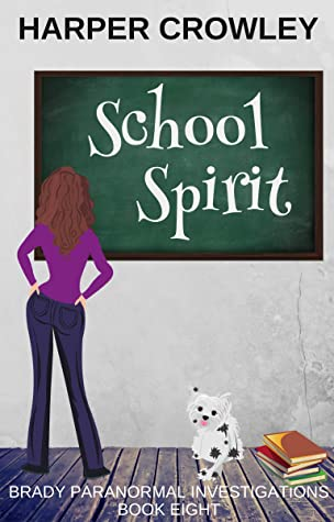 [PDF] [EPUB] School Spirit (Brady Paranormal Investigations Book 8) Download by Harper Crowley