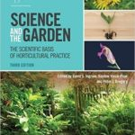 [PDF] [EPUB] Science and the Garden: The Scientific Basis of Horticultural Practice Download