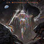 [PDF] [EPUB] Shadows on Moonbase Sophia (Selene #1) Download