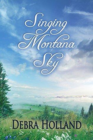 [PDF] [EPUB] Singing Montana Sky (Montana Sky, #7) Download by Debra Holland