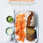 [PDF] [EPUB] Smoked: A Beginner's Guide to Hot- And Cold-Smoked Fish, Meat, Cheese, and Vegetables Download