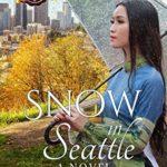 [PDF] [EPUB] Snow in Seattle: A Novel Download