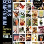 [PDF] [EPUB] Storey's Curious Compendium of Practical and Obscure Skills: 214 Things You Can Actually Learn How to Do Download