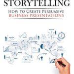 [PDF] [EPUB] Strategic Storytelling: How to Create Persuasive Business Presentations Download