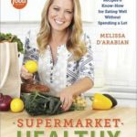 [PDF] [EPUB] Supermarket Healthy: Recipes and Know-How for Eating Well Without Spending a Lot Download