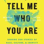 [PDF] [EPUB] Tell Me Who You Are: Sharing Our Stories of Race, Culture, and Identity Download