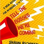 [PDF] [EPUB] Tell the Bosses We're Coming: A New Action Plan for Workers in the Twenty-First Century Download