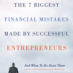 [PDF] [EPUB] The 7 BiggestFinancialMistakes Made by Successful Entrepreneurs: And What To Do About Them Download