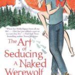 [PDF] [EPUB] The Art of Seducing a Naked Werewolf (Naked Werewolf, #2) Download