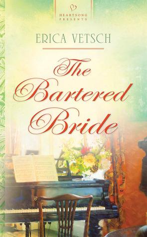 [PDF] [EPUB] The Bartered Bride (Kennebrae Brides #1) Download by Erica Vetsch