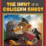 [PDF] [EPUB] The Hunt for the Colosseum Ghost (Geronimo Stilton Special Edition) Download