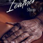 [PDF] [EPUB] The Leather Shop: The S3X Shop Series Book 18 Download