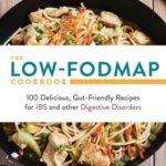 [PDF] [EPUB] The Low-Fodmap Cookbook: 100 Delicious, Gut-Friendly Recipes for Ibs and Other Digestive Disorders Download