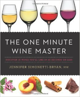 [PDF] [EPUB] The One Minute Wine Master: Discover 10 Wines You'll Like in 60 Seconds or Less Download by Jennifer Simonetti-Bryan