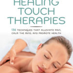 [PDF] [EPUB] The Pocket Encyclopedia of Healing Touch Therapies: 136 Techniques That Alleviate Pain, Calm the Mind, and Promote Health Download