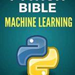 [PDF] [EPUB] The Python Bible Volume 4: Machine Learning (Neural Networks, Tensorflow, Sklearn, SVM) Download