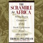 [PDF] [EPUB] The Scramble for Africa: The White Man's Conquest of the Dark Continent from 1876 to 1912 Download