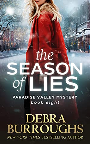 [PDF] [EPUB] The Season of Lies, Mystery with a Romantic Twist (Paradise Valley Mysteries Book 8) Download by Debra Burroughs