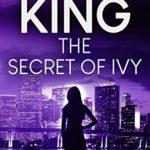 [PDF] [EPUB] The Secret Of Ivy (Ivy Hart Mystery Book 6) Download