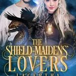 [PDF] [EPUB] The Shield-Maidens' Lovers – The Norse Paranormal Romance Sagas – Book One: Lagertha and Ragnar Download