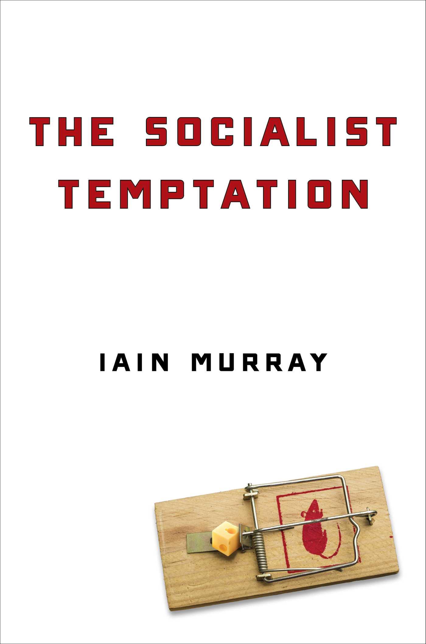 [PDF] [EPUB] The Socialist Temptation Download by Iain Murray