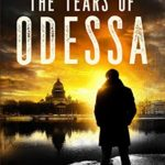 [PDF] [EPUB] The Tears of Odessa (An Atlas Hargrove Assassination Thriller Book 1) Download