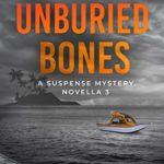 [PDF] [EPUB] The Unburied Bones: A Suspense Mystery Novella (Isle of Bute Book 3) Download
