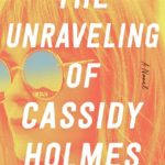 [PDF] [EPUB] The Unraveling of Cassidy Holmes Download