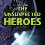 [PDF] [EPUB] The Unsuspected Heroes: A Visionary Fiction Novel (A Journey to the New Earth Book 1) Download