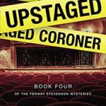 [PDF] [EPUB] The Upstaged Coroner (Fenway Stevenson Mysteries Book 4) Download