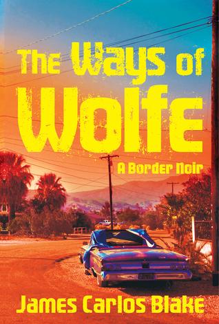 [PDF] [EPUB] The Ways of Wolfe Download by James Carlos Blake