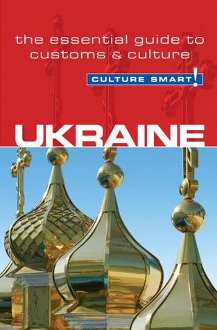 [PDF] [EPUB] Ukraine - Culture Smart!: The Essential Guide to Customs  Culture Download by Anna Shevchenko