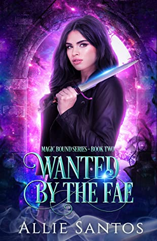 [PDF] [EPUB] Wanted by the Fae: A Fated Mates Romantic Fantasy: Magic Bound Book 2 (Magic Bound Series) Download by Allie Santos