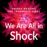 [PDF] [EPUB] We Are All in Shock: Energy Healing for Traumatic Times Download