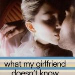 [PDF] [EPUB] What My Girlfriend Doesn't Know (What My Mother Doesn't Know, #2) Download