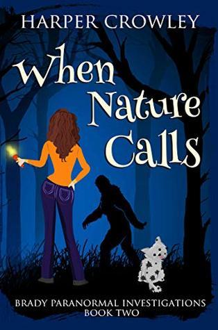 [PDF] [EPUB] When Nature Calls (Brady Paranormal Investigations #2) Download by Harper Crowley