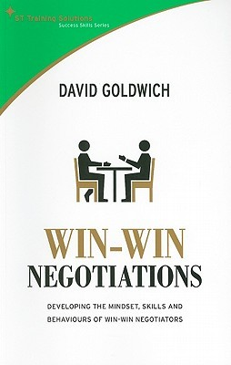 [PDF] [EPUB] Win-Win Negotiations: Developing the Mindset, Skills and Behaviours of Win-Win Negotiators Download by David Goldwich