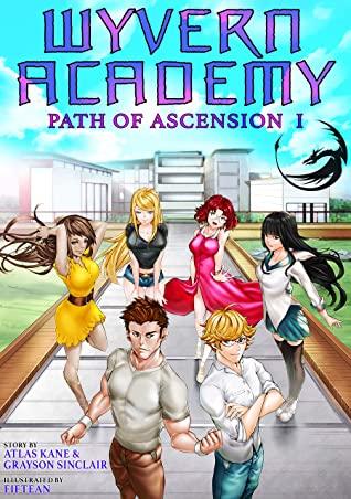 [PDF] [EPUB] Wyvern Academy: Path of Ascension I (A Cultivation Battle Academy Light Novel) Download by Atlas Kane