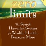 [PDF] [EPUB] Zero Limits: The Secret Hawaiian System for Wealth, Health, Peace, and More Download