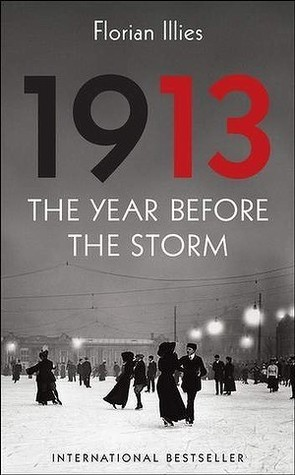 [PDF] [EPUB] 1913: The Year Before the Storm Download by Florian Illies