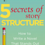 [PDF] [EPUB] 5 Secrets of Story Structure: How to Write a Novel That Stands Out Download